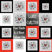 Four Hands & a Heart, Vol. 1 (New Arrangements) by Larry Carlton