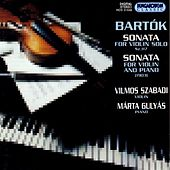 Play & Download Bartok: Sonata for Solo Violin / Violin Sonata in E Minor by Vilmos Szabadi | Napster