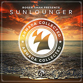 Play & Download Armada Collected: Roger Shah presents Sunlounger (Deluxe Version) by Various Artists | Napster