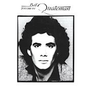 Play & Download Just Like You (Remastered With Bonus Tracks) by Bill Quateman | Napster