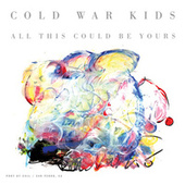 Play & Download All This Could Be Yours by Cold War Kids | Napster