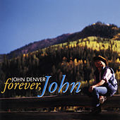 Play & Download Forever, John by John Denver | Napster