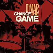 Play & Download Change the Game by D'mar | Napster