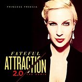 Fateful Attraction 2.0 the Remix by Princess Freesia