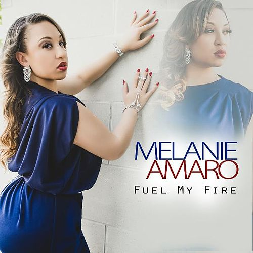 Play & Download Fuel My Fire by Melanie Amaro | Napster