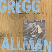 Play & Download Searching For Simplicity by Gregg Allman | Napster