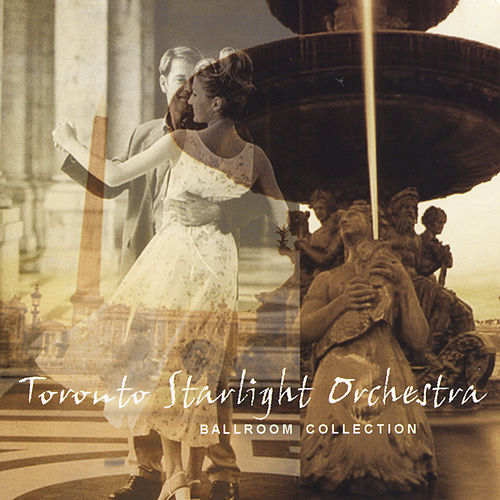 Play & Download Ballroom Collection by Toronto Starlight Orchestra | Napster