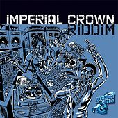 Play & Download Imperial Crown Riddim by Various Artists | Napster