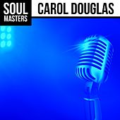 Play & Download Soul Masters by Carol Douglas | Napster