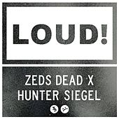 Play & Download Loud by Zeds Dead | Napster