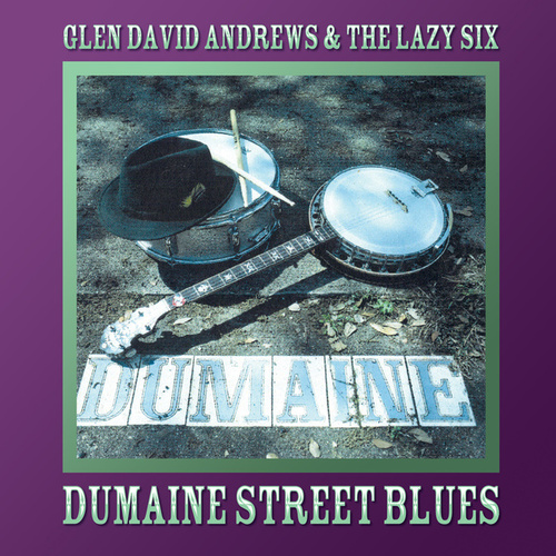 Dumaine Street Blues by Glen David Andrews