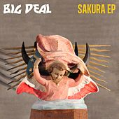 Play & Download Sakura by Big Deal | Napster