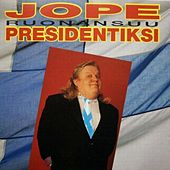 Jope presidentiksi by Jope Ruonansuu