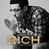 Rich (feat. August Alsina) by Kirko Bangz