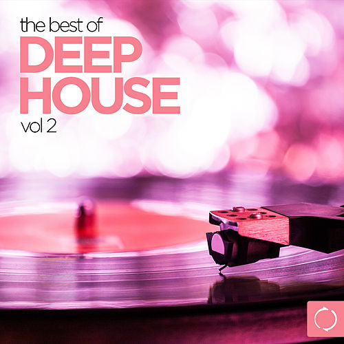 Play & Download Best of Deep House, Vol. 2 by Various Artists | Napster