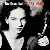 Play & Download The Essential Hilary Hahn by Various Artists | Napster
