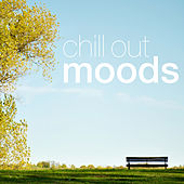 Play & Download Chill out Moods by Various Artists | Napster