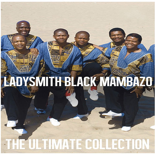 Play & Download Ultimate Collection: Ladysmith Black Mambazo by Ladysmith Black Mambazo | Napster