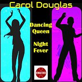 Play & Download Dancing Queen by Carol Douglas | Napster