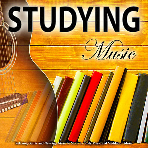 Play & Download Studying Music: Relaxing Guitar and New Age Music to Study by Study Music and Meditation Music by Studying Music | Napster