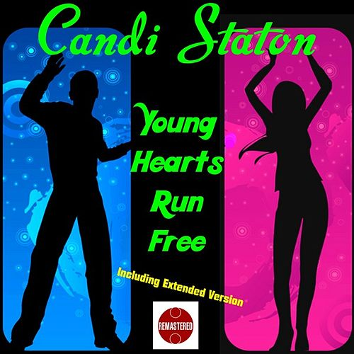 Play & Download Young Hearts Run Free by Candi Staton | Napster