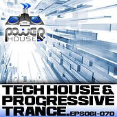 Play & Download Power House Records Progressive Trance And Tech House EP's 61-70 by Various Artists | Napster