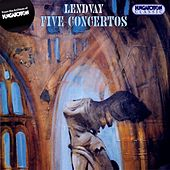 Lendvay: 5 Concertos by Various Artists