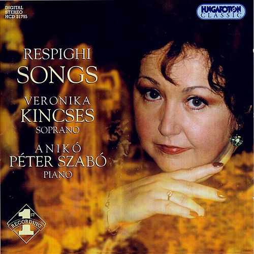 Respighi: Songs by Veronika Kincses