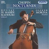 Play & Download Chopin: Nocturnes (Arr. for Cello and Piano) by Kousay H. Mahdi Kadduri | Napster