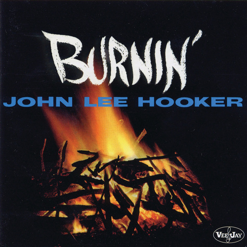Play & Download Burnin' by John Lee Hooker | Napster