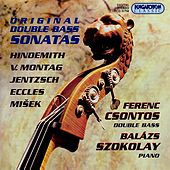 Play & Download Eccles / Misek / Hindemith / Jentzsch / Montag: Double Bass Sonatas by Ferenc Csontos | Napster
