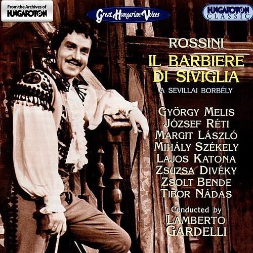 Rossini: Il Barbiere Di Siviglia (The Barber of Seville) (Sung in Hungarian) by Jozsef Reti