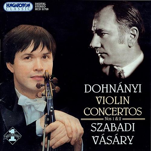 Dohnanyi: Violin Concertos Nos. 1 and 2 by Vilmos Szabadi