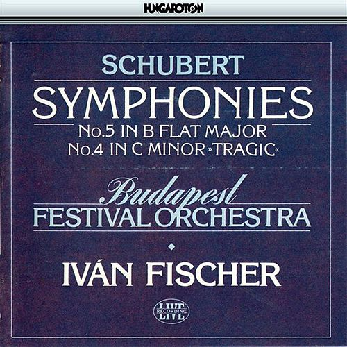 Play & Download Schubert: Symphonies Nos. 4, 'Tragic', and 5 by Budapest Festival Orchestra | Napster