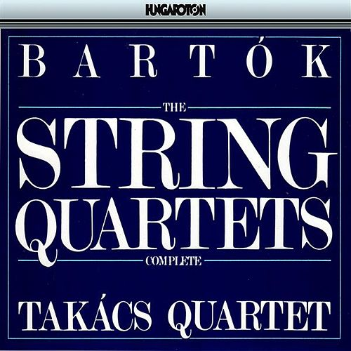 Play & Download Bartok: Complete String Quartets by Takacs Quartet | Napster