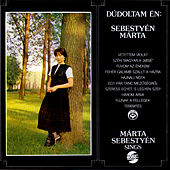 Hungarian Songs As Performed by Marta Sebestyen and Muzsikas by Marta Sebestyen