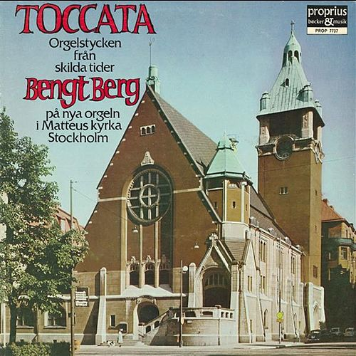 Play & Download Toccata orgelstycken från skilda tider by Bengt Berg | Napster