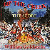 Play & Download Up the Creek (Original Score) by William Goldstein   Napster