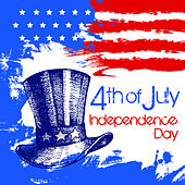 Play & Download 4th of July, Independence Day: The Very Best American Patriotic Music, Marches and Drills by Various Artists | Napster