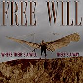 Play & Download Where There's a Will, There's a Way by Free Will | Napster