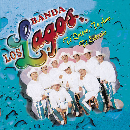 Play & Download Te Quiero Te Amo by Banda Los Lagos | Napster