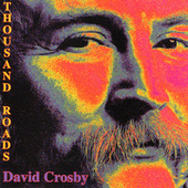 Play & Download Thousand Roads by David Crosby | Napster