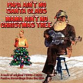 Papa Ain't No Santa Clause, Mama Ain't No Christmas Tree by Various Artists