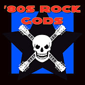 Play & Download 80s Rock Gods by Various Artists | Napster