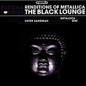 Renditions Of Metallica: The Black Lounge by The Buddha Lounge Ensemble
