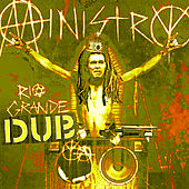 Play & Download Rio Grande Dub(ya) by Ministry | Napster