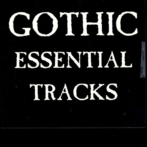 Play & Download Gothic Essential Tracks by Various Artists | Napster