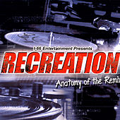 Play & Download Recreation… Anatomy Of The Remix by Various Artists | Napster