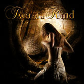 Play & Download Two Of A Kind by Two Of A Kind | Napster