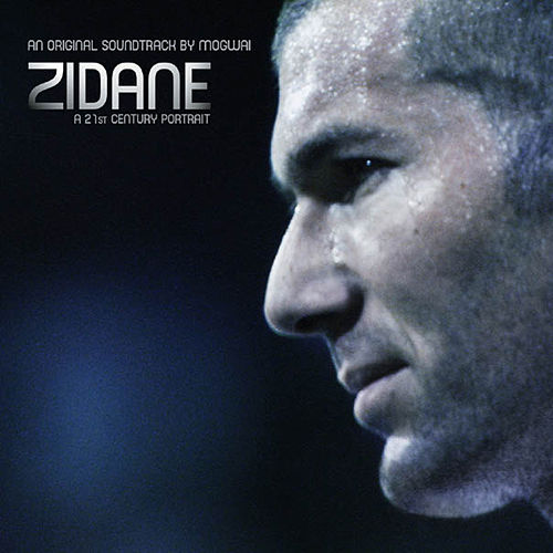 Play & Download Zidane, A 21st Century Portrait, An Original Soundtrack By Mogwai by Mogwai | Napster
